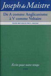 Joseph Le Maistre : De A Comme Anglicanisme A V Comme Voltaire - Couverture - Format classique