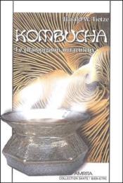 Kombucha ; le champignon miraculeux - Couverture - Format classique
