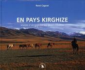 En pays kirghize ; visions d'un familier des monts célestes - Intérieur - Format classique