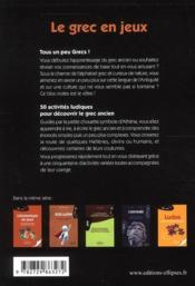 Le grec en jeux ; 50 activités ludiques pour hellénistes débutants (édition 2010) - 4ème de couverture - Format classique