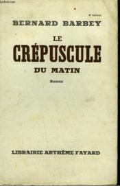 Le Crepuscule Du Matin. - Couverture - Format classique
