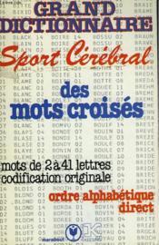 Grand Dictionnaire Sport Cerebral Des Mots Croises - Mots De 2 0 41 Lettres Codification Originale - Ordre Alphabetique Direct - Couverture - Format classique