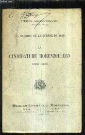 Les Origines De La Guerre De 1870 - La Candidature Hohenzollern 1868-1870. - Couverture - Format classique