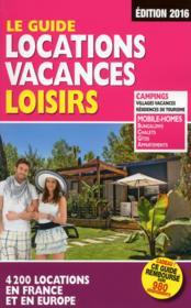 Le guide locations vacances loisirs (édition 2016) - Couverture - Format classique