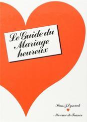 Guide du mariage heureux - Couverture - Format classique