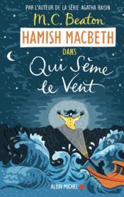 Hamish Macbeth T.6 ; qui sème le vent - Couverture - Format classique
