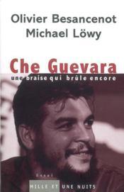 Che Guevara. Une Braise Qui Brule Encore - Couverture - Format classique