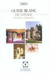 Guide Blanc Du Voyage 2003 ; Hostelleries Et Patrimoines - Intérieur - Format classique