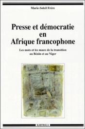 Presse Et Democratie En Afrique Francophone - Couverture - Format classique