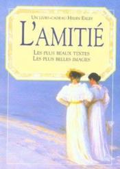 L'amitie ; les plus beaux textes, les plus belles images - Couverture - Format classique