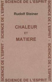 Chaleur et matiere - Couverture - Format classique