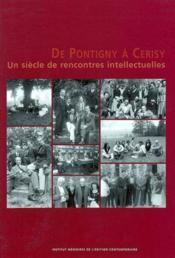 De pontigny a cerisy - un siecle de rencontres intellectuelles - Couverture - Format classique
