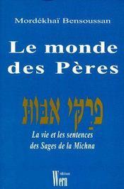 Le Monde Des Peres ; La Vie Et Les Sentences Des Sages De La Michna - Couverture - Format classique