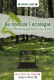 Au nom de l'écologie et du développement durable - Couverture - Format classique