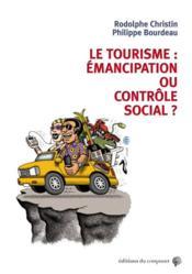 Le tourisme : émancipation ou contrôle social ? - Couverture - Format classique