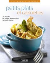 Petits plats cassolettes ; 70 recettes de cuisine gourmandes, faciles à réaliser - Couverture - Format classique