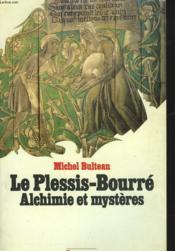 Le Plessis-Bourre. Alchimie Et Mysteres - Couverture - Format classique