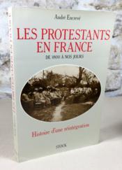 Les protestants en France de 1800 à nos jours. Histoire d'une réintégration. - Couverture - Format classique