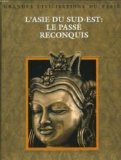 L'Asie Du Sud-Est , Le Passe Reconquis - Couverture - Format classique