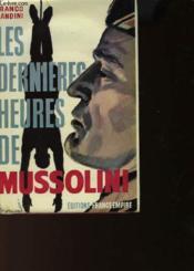 Les Dernieres Heures De Mussolini - Couverture - Format classique