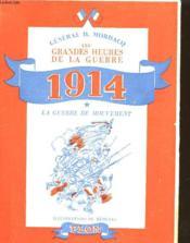 Les Grandes Heures De La Guerre - 1914 - La Guerre De Mouvement - Couverture - Format classique