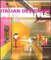 LES DESIGNERS ITALIENS CHEZ EUX. Histoires et styles de vie des acteurs du design italien - Intérieur - Format classique