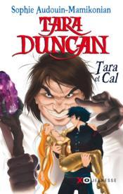 Tara Duncan ; Tara et Cal - Couverture - Format classique