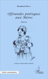 Offrandes poétiques aux mères - Couverture - Format classique