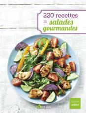 220 recettes de salades gourmandes - Couverture - Format classique