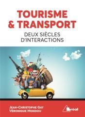 Tourisme et transport : deux siecles d'intéractions - Couverture - Format classique