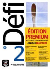 Défi 2 ; FLE ; A2 ; livre de l'élève + CD premium - Couverture - Format classique