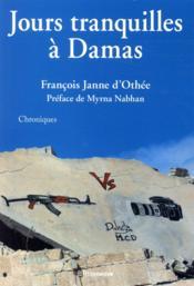 Jours tranquilles à Damas - Couverture - Format classique