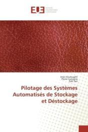 Pilotage des systemes automatises de stockage et destockage - Couverture - Format classique
