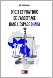 Droit et pratique de l'arbitrage dans l'espace Ohada - Couverture - Format classique