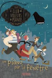 Le club des voleurs de pianos t.1 : un piano par la fenêtre - Couverture - Format classique