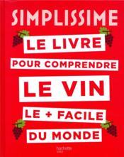 Simplissime ; le livre pour comprendre le vin le + facile du monde - Couverture - Format classique