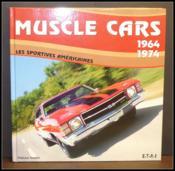 Muscle Cars 1964-1974, Les Sportives Americaines - Couverture - Format classique
