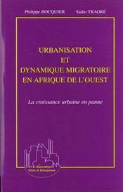 Urbanisation Et Dynamique Migratoire En Afrique De L'Ouest ; La Croissance Urbaine En Panne - Intérieur - Format classique