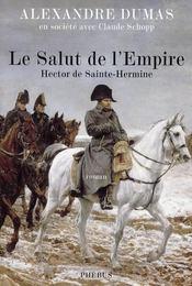 Hector de Sainte-Hermine, le salut de l'Empire - Intérieur - Format classique