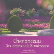 Chenonceau ; des jardins de la renaissance - Intérieur - Format classique