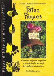 Fetez paques comment preparer, organiser et reussir la fete des oeufs, des cloches et des lapins - Intérieur - Format classique