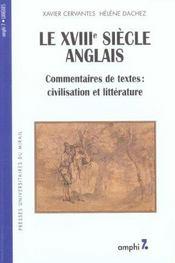 Le XVIIIe siècle anglais ; commentaire de textes : civilisation et littérature - Intérieur - Format classique