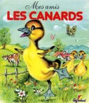 Mes amis les canards - Couverture - Format classique