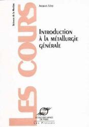 Introduction a la metallurgie generale - Couverture - Format classique
