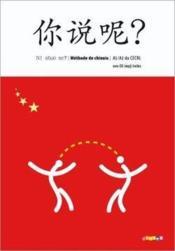 Ni shuo ne ? méthode de chinois ; niveau A1, A2 - Couverture - Format classique