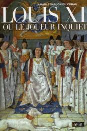 Louis XI ou le joueur inquiet - Couverture - Format classique