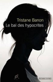 Le bal des hypocrites - Couverture - Format classique