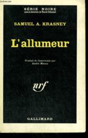 L'Allumeur. Collection : Serie Noire N° 783 - Couverture - Format classique