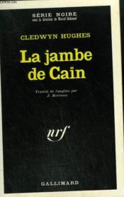 La Jambe De Caïn. Collection : Serie Noire N° 1406 - Couverture - Format classique