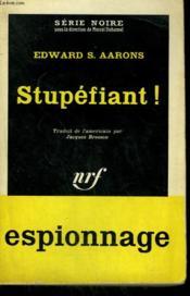 Stupefiant ! ( Assignment Lili Lamaris ). Collection : Serie Noire N° 599 - Couverture - Format classique
